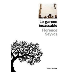 LE GARCON INCASSABLE – Florence Seyvos