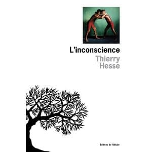 L'INCONSCIENCE – Thierry Hesse