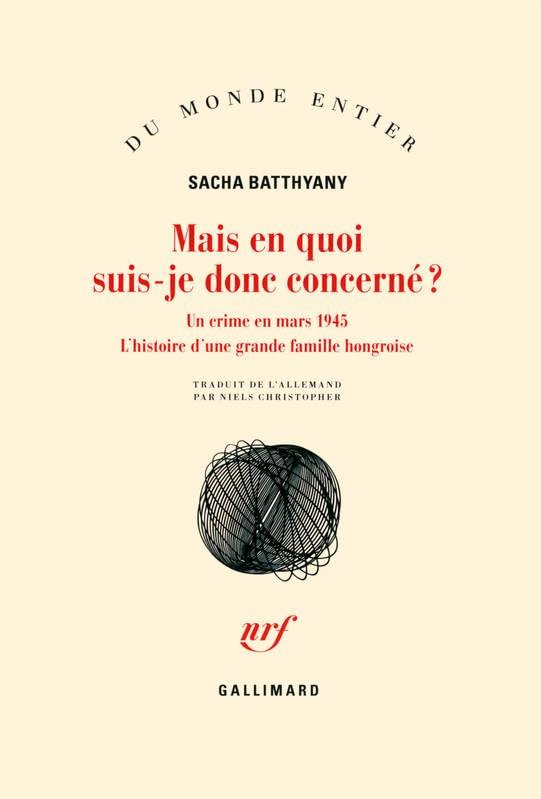 MAIS EN QUOI SUIS-JE DONC CONCERNE ? – SACHA BATTHYANY