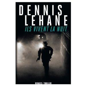 ILS VIVENT LA NUIT – Dennis Lehane