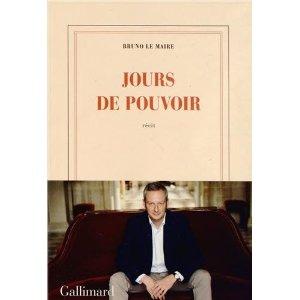 JOUR DE POUVOIR – Bruno Le Maire
