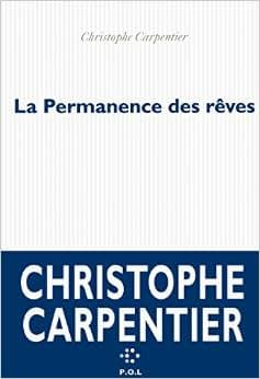 LA PERMANENCE DES REVES – Christophe Carpentier