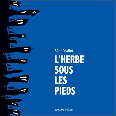 L'HERBE SOUS LES PIEDS – Rémi Viallet