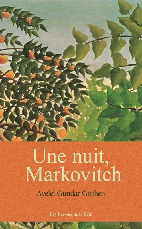 UNE NUIT, MARKOVITCH – AYELET GUNDAR-GOSHEN