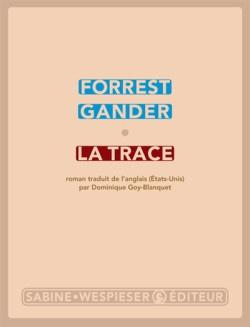 La trace – Forrest Gander