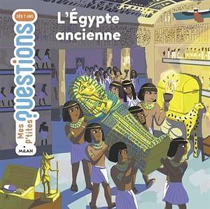 Egypte ancienne de Sophie Lamoureux, collection Mes p'tites questions chez Milan, à 8.90€