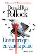 Une mort qui en vaut la peine – Donald Ray Pollock