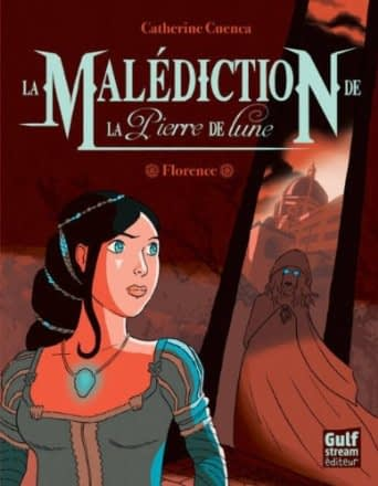 LA MALEDICTION DE LA PIERRE DE LUNE – Catherine Cuenca