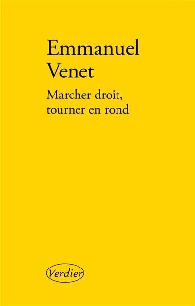 Marcher droit, tourner en rond – Emmanuel Venet