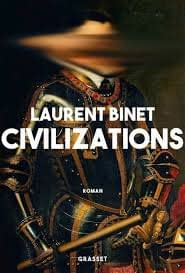 CIVILIZATIONS – Laurent Binet