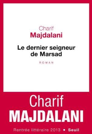 LE DERNIER SEIGNEUR DE MARSAD – Charif Majdalani