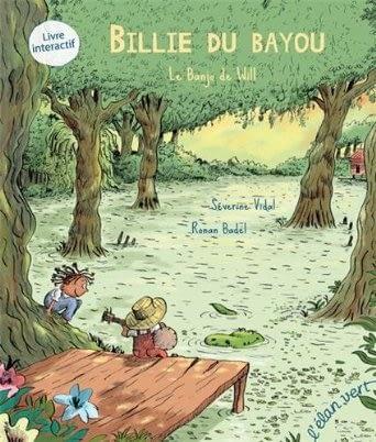 Billie du Bayou T.1  – Séverine Vidal et Ronan Badel