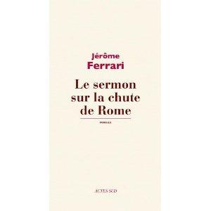 LE SERMENT SUR LA CHUTE DE ROME – Jerôme Ferrari