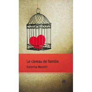 LE CAVEAU DE FAMILLE – Katarina Mazetti