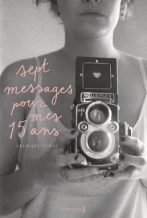 SEPT MESSAGES POUR MES QUINZE ANS – Stewart Lewis