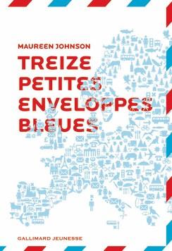 TREIZE PETITES ENVELOPPES BLEUES – Maureen Johnson