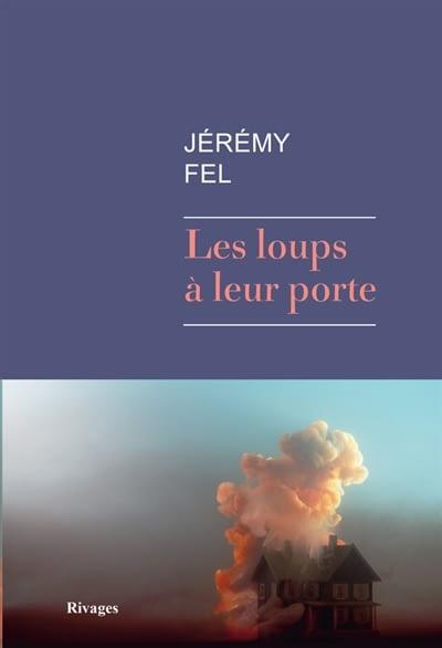 LES LOUPS A LEUR PORTE – Jérémy Fel