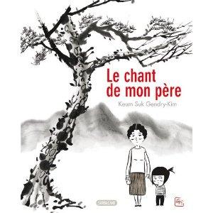 LE CHANT DE MON PERE – Keum Suk Gendry-Kim