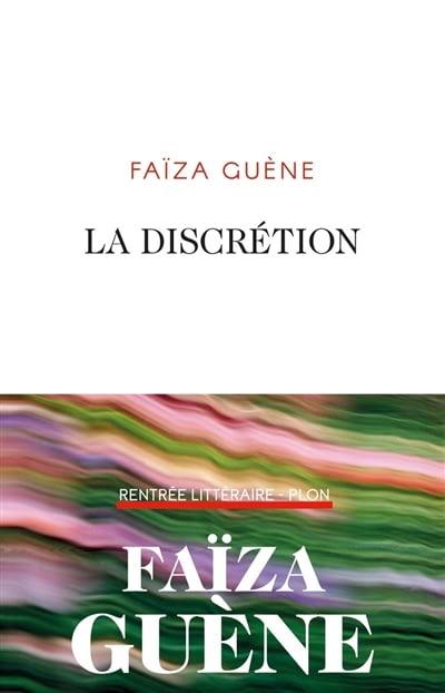 LA DISCRÉTION – Faïza Guène