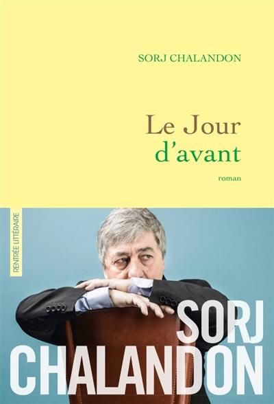 LE JOUR D'AVANT – SORJ CHALANDON