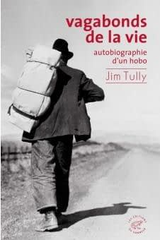 VAGABONDS DE LA VIE – JIM TULLY