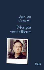 mes pas vont ailleurs – Jean-luc Coatalem