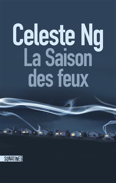 LA SAISON DES FEUX – Celeste Ng