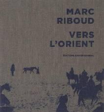 VERS L'ORIENT – Marc Riboud