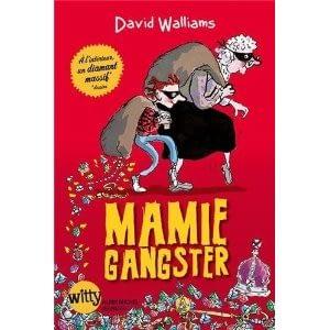 MAMIE GANGSTER – David Walliams