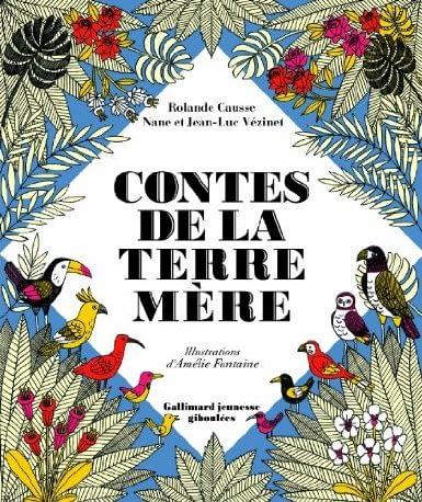 CONTES DE LA TERRE MERE – Rolande Causse, Nane et Jean-Luc Vézinet