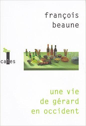 une vie de gérard en occident – françois beaune