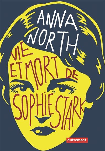VIE ET MORT DE SOPHIE STARK – Anna North