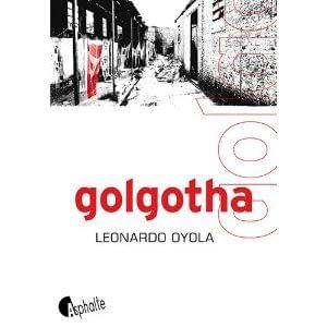 GOLGOTHA – Leonardo Oyola