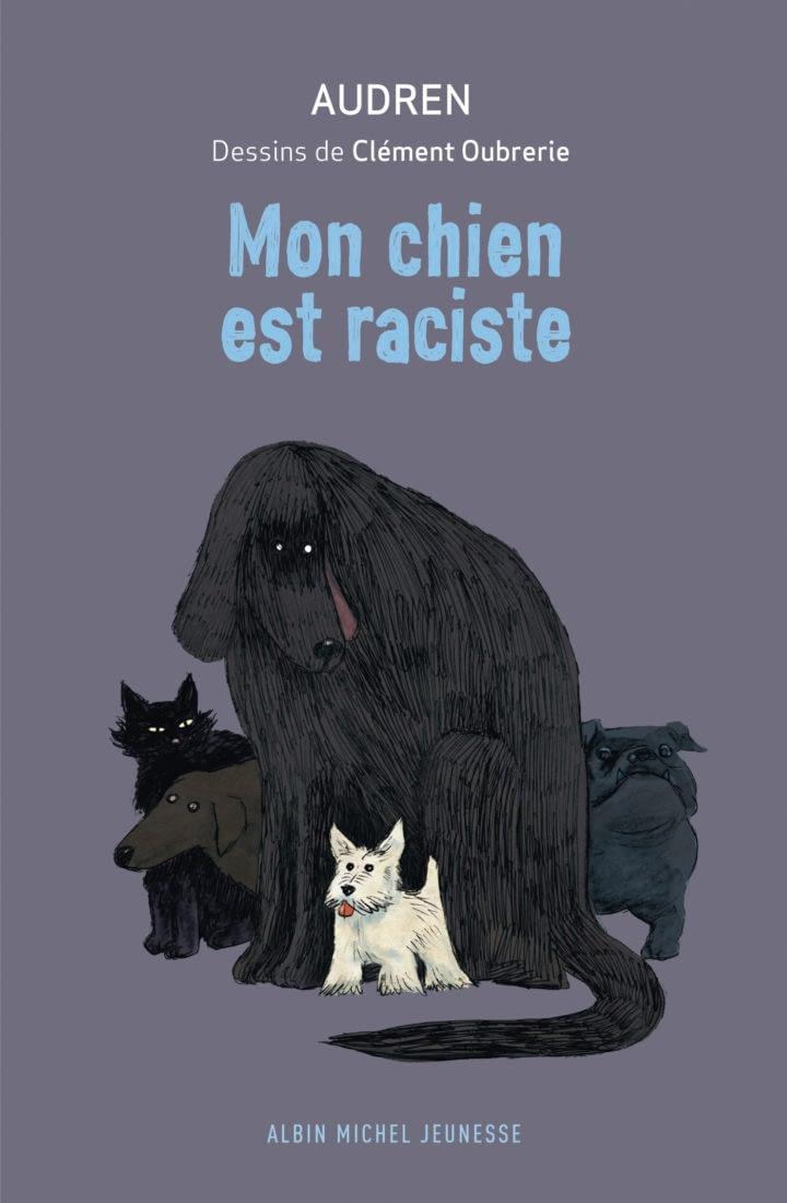 MON CHIEN EST RACISTE – AUDREN