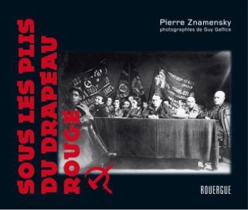 SOUS LES PLIS DU DRAPEAU ROUGE – Pierre Znamensky