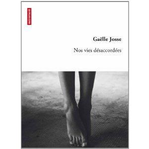 NOS VIES DESACCORDEES – Gaëlle Josse
