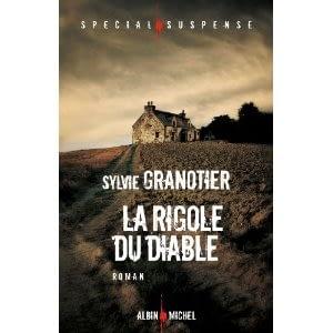 LA RIGOLE DU DIABLE – Sylvie Granotier