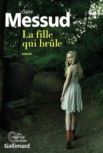 LA FILLE QUI BRULE – Claire Messud