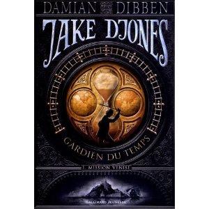 JAKE DJONES, GARDIEN DU TEMPS – Damian Dibben