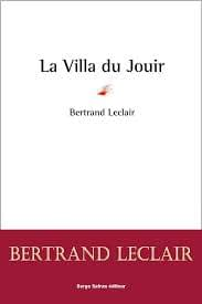 LA VILLA DU JOUIR – Bertrand Leclair
