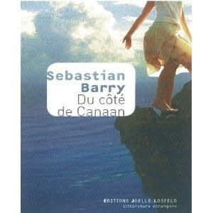 DU COTE DE CANAAN – Sebastian Barry