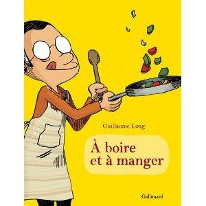 A BOIRE ET A MANGER – Guillaume Long