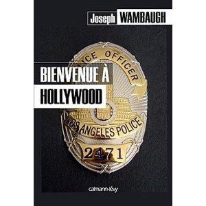 BIENVENUE A HOLLYWOOD – Joseph Wambaugh