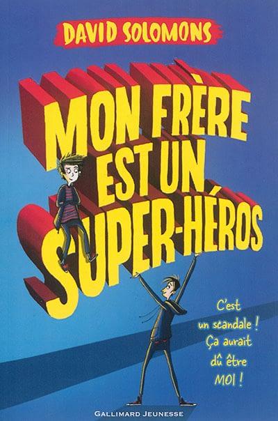 MON FRERE EST UN SUPER-HEROS / DAVID SOLOMONS