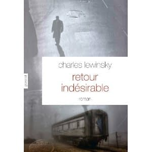 RETOUR INDESIRABLE – Charles Lewinsky