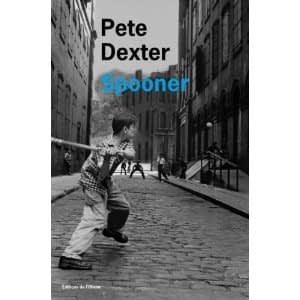 SPOONER – Pete Dexter