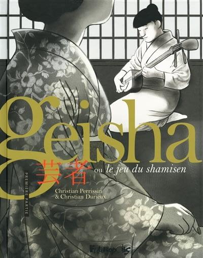 GEISHA OU LE JEU DU SHAMISEN – Christian Perrissin & Christophe Durieux