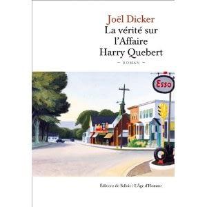 LA VERITE SUR L'AFFAIRE HARRY QUEBERT – Joël Dicker