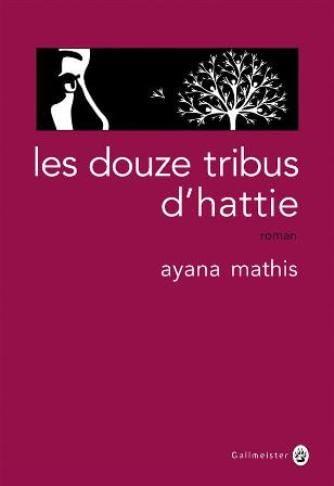 Les douze tribus d'Hattie – Ayana Mathis