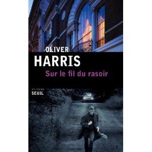 SUR LE FIL DU RASOIR – Oliver Harris